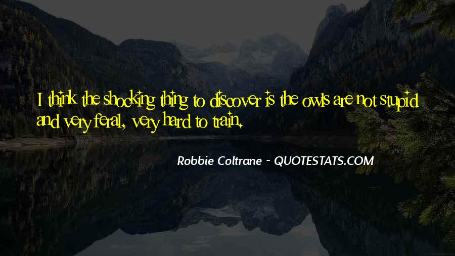 Robbie Coltrane Quotes #286544