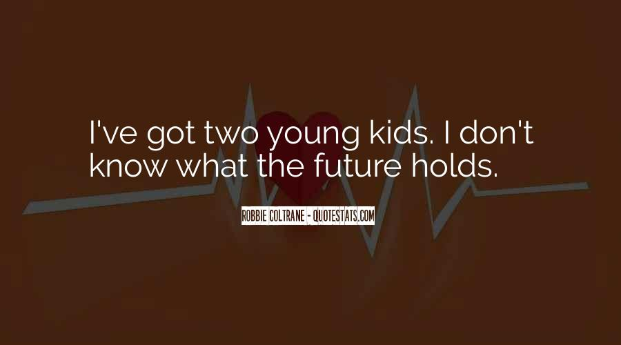 Robbie Coltrane Quotes #718913