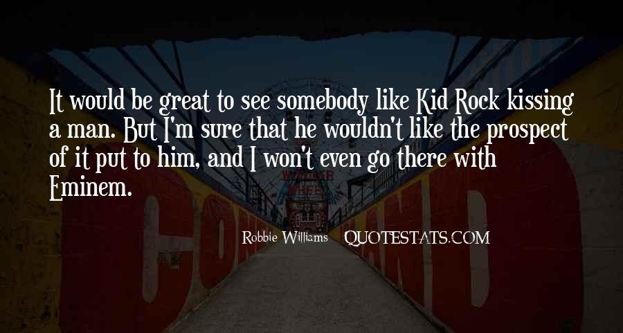Robbie Williams Quotes #1303513
