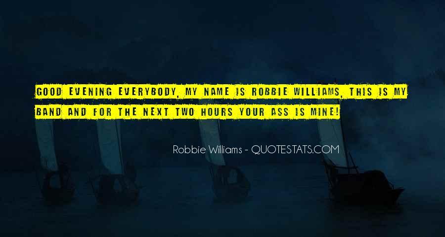 Robbie Williams Quotes #1336452