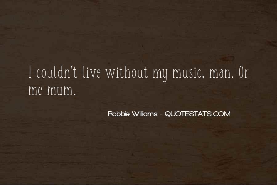 Robbie Williams Quotes #1469091