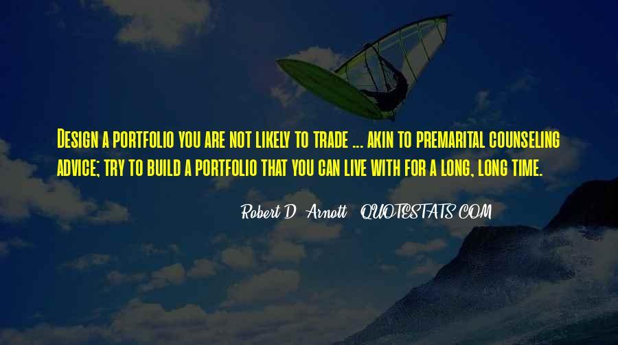 Robert D. Arnott Quotes #1722420