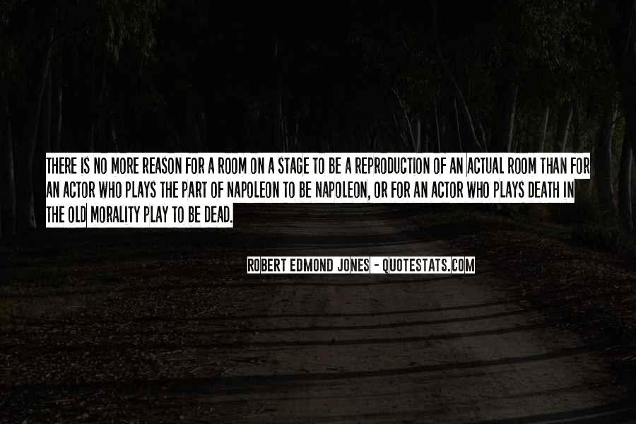 Robert Edmond Jones Quotes #1218168