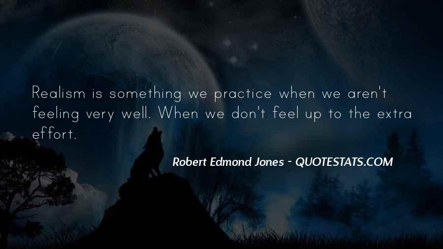 Robert Edmond Jones Quotes #304400