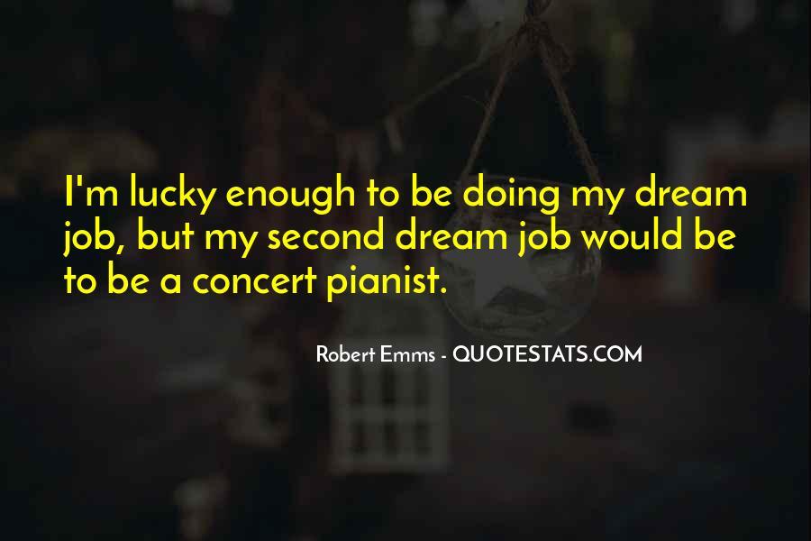 Robert Emms Quotes #797055