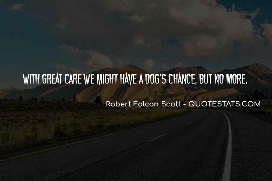 Robert Falcon Scott Quotes #1230422