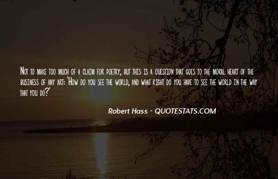 Robert Hass Quotes #441118