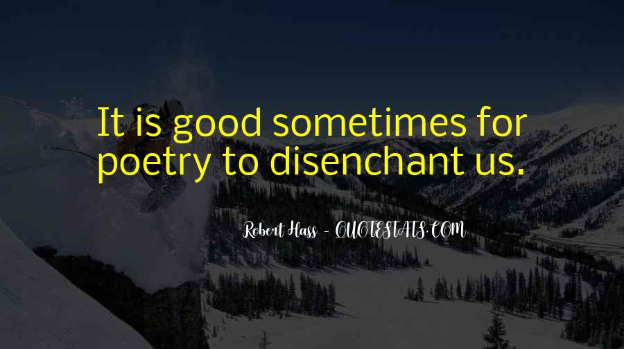 Robert Hass Quotes #883387