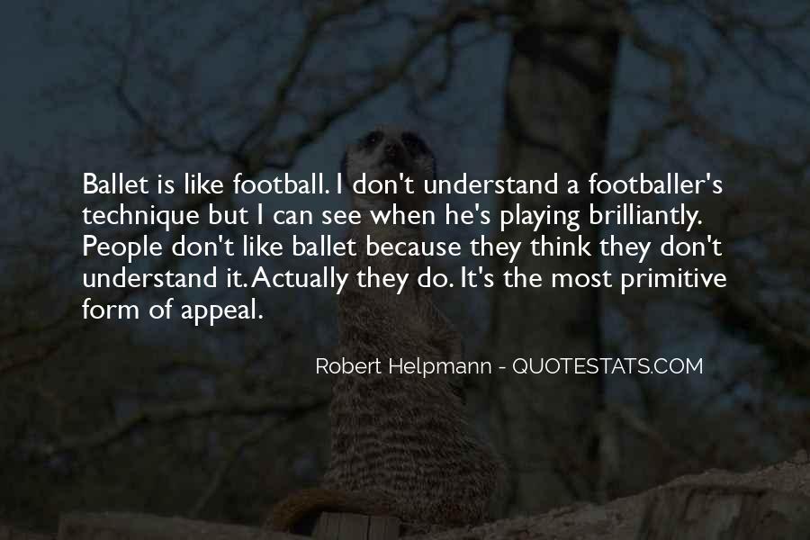 Robert Helpmann Quotes #1837272