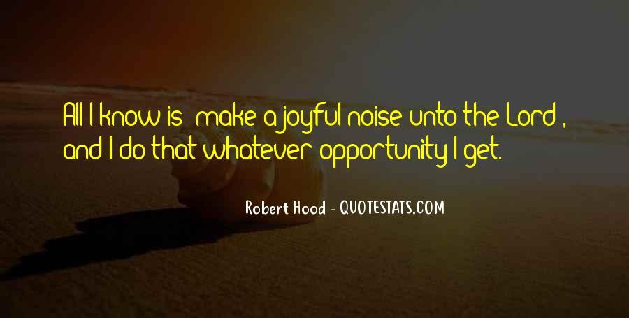 Robert Hood Quotes #1443709