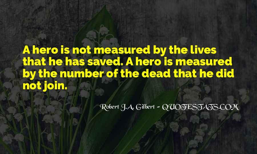Robert J.A. Gilbert Quotes #352088