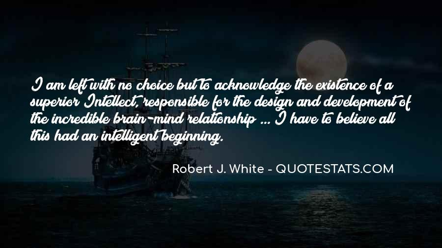 Robert J. White Quotes #240268