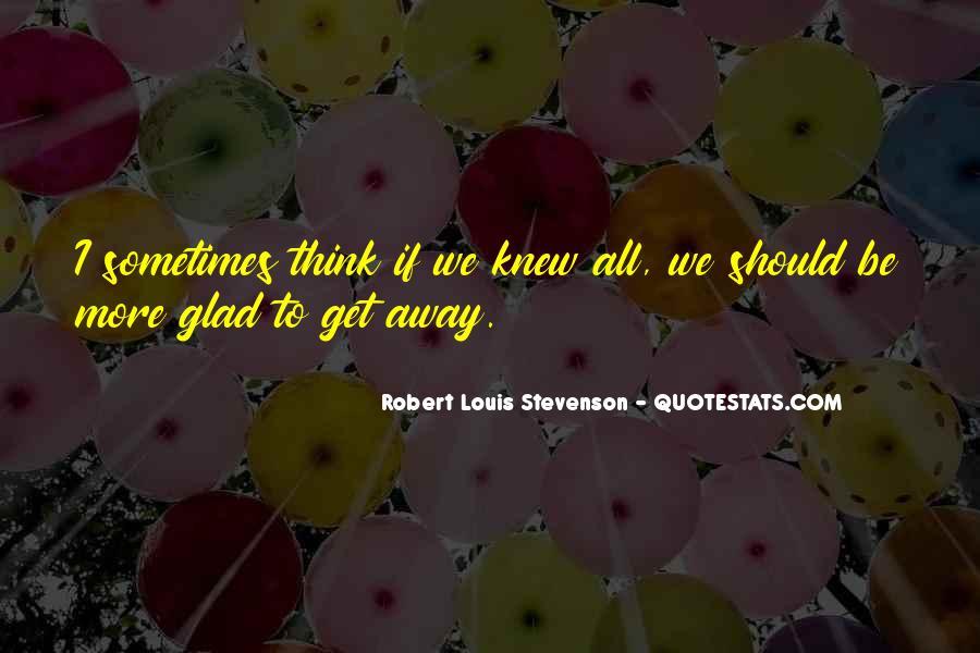 Robert Louis Stevenson Quotes #1256122