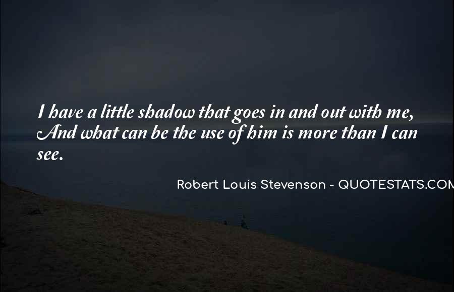 Robert Louis Stevenson Quotes #698797