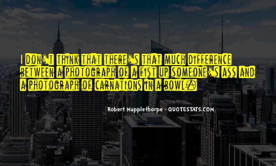 Robert Mapplethorpe Quotes #1501011
