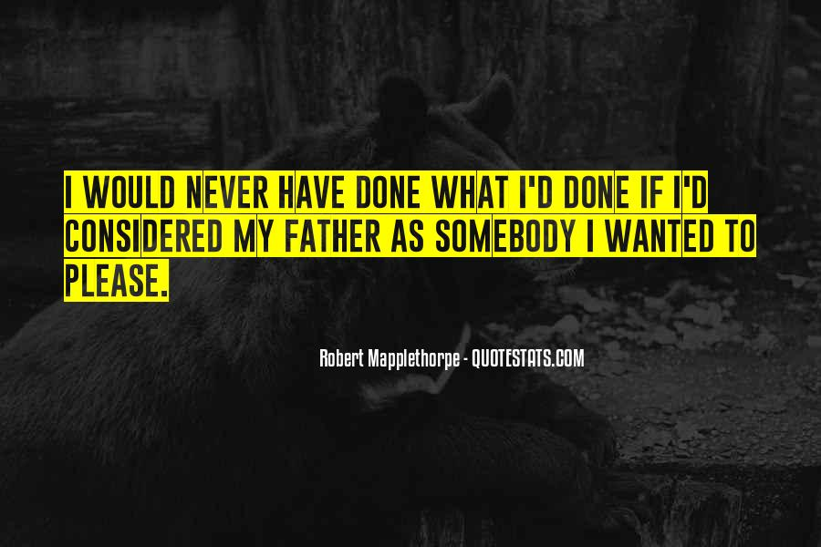 Robert Mapplethorpe Quotes #1507779