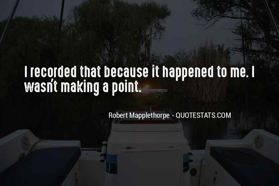 Robert Mapplethorpe Quotes #1605072
