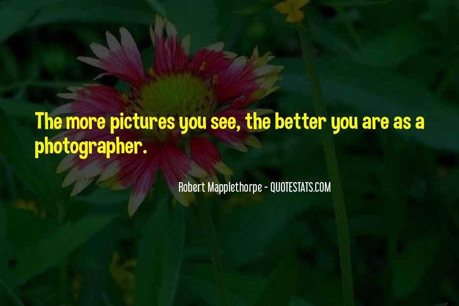 Robert Mapplethorpe Quotes #1693273