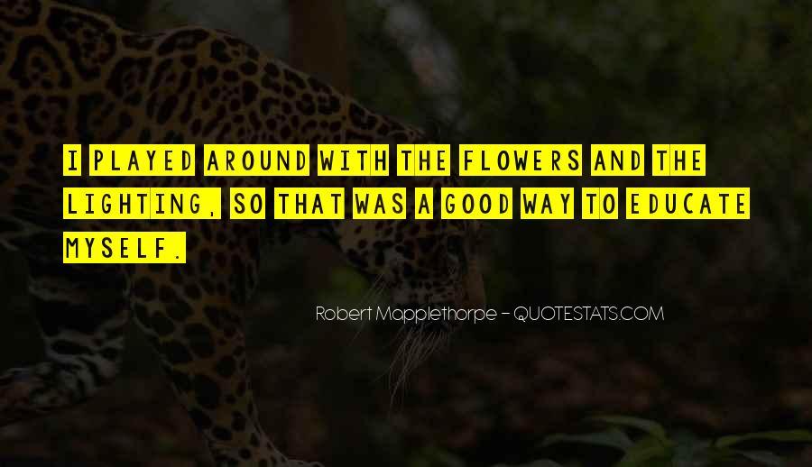 Robert Mapplethorpe Quotes #1797503