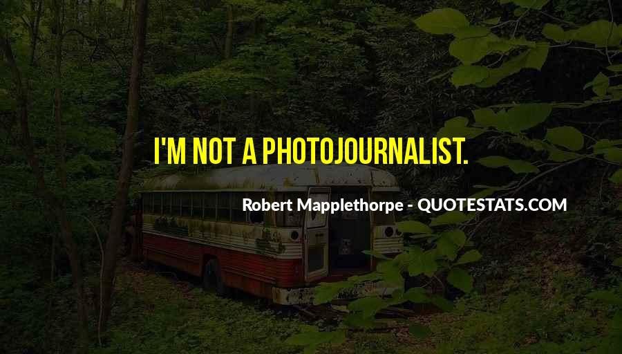Robert Mapplethorpe Quotes #238199