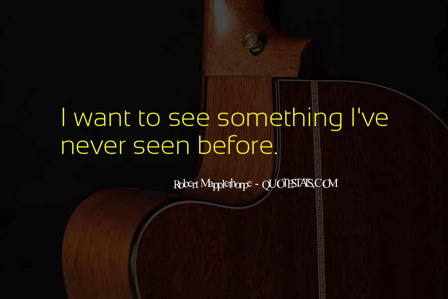Robert Mapplethorpe Quotes #605885
