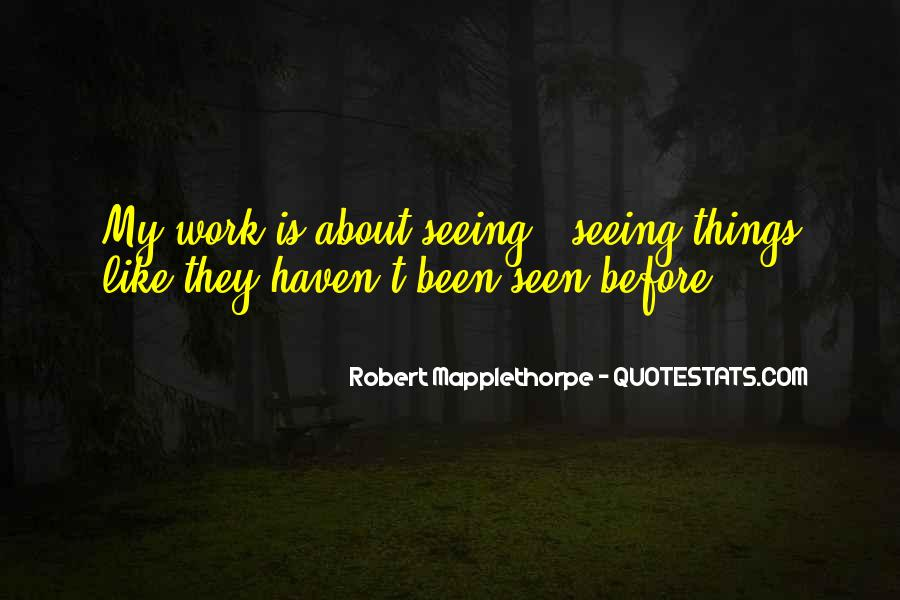 Robert Mapplethorpe Quotes #636277