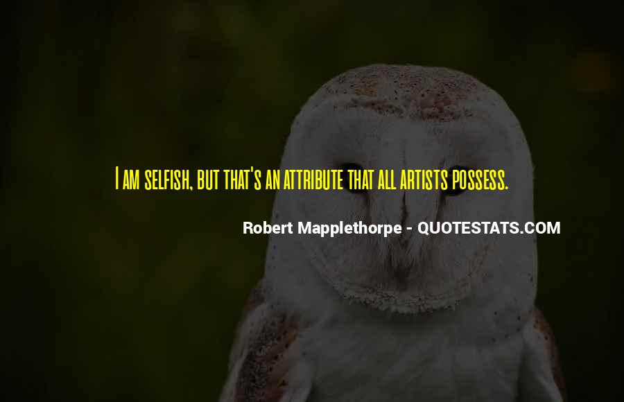 Robert Mapplethorpe Quotes #865345