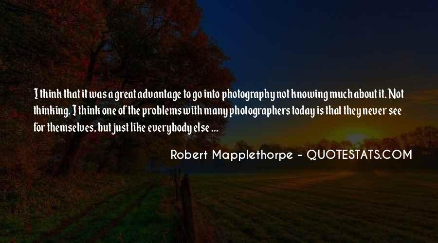 Robert Mapplethorpe Quotes #986276