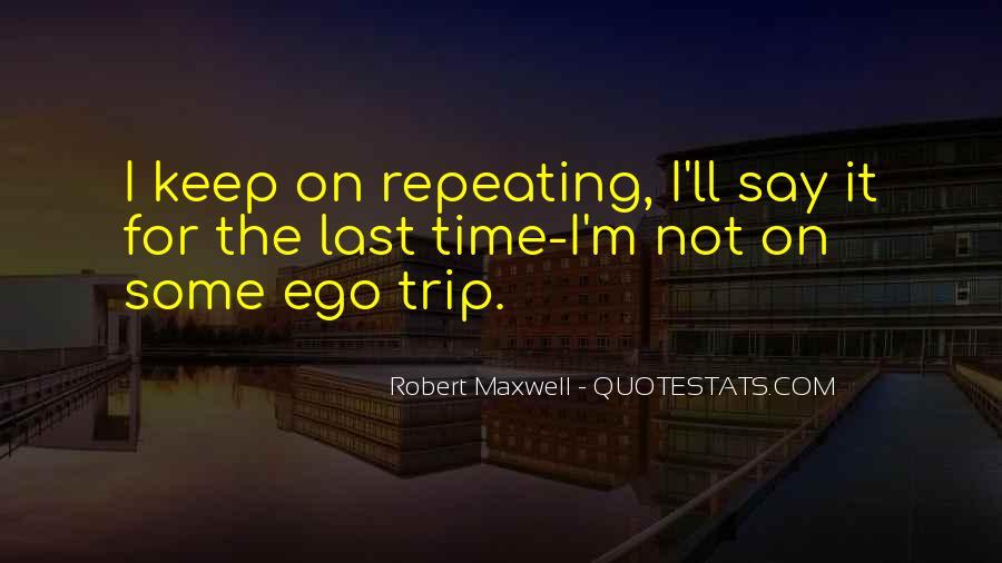 Robert Maxwell Quotes #1027183
