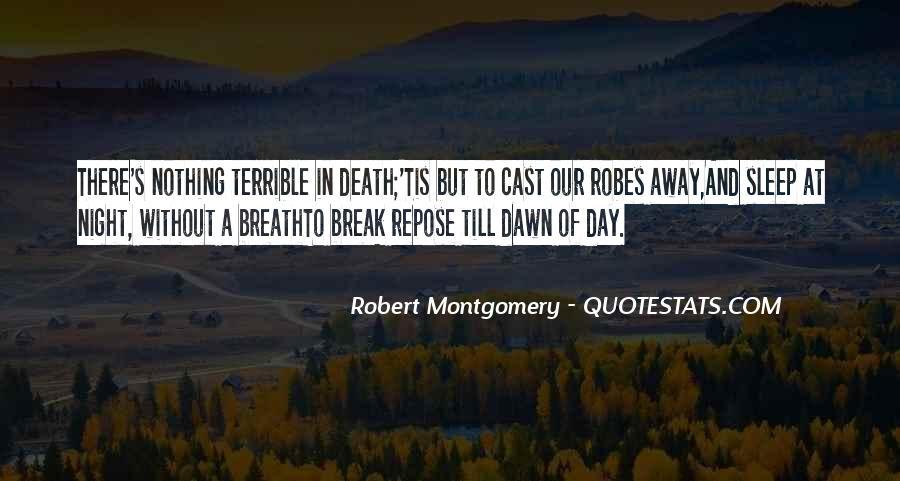 Robert Montgomery Quotes #1442130
