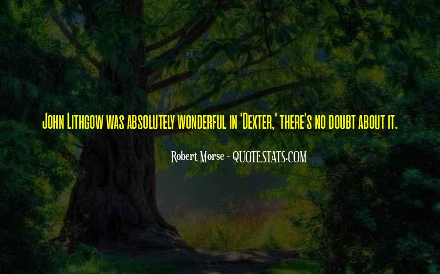 Robert Morse Quotes #922857