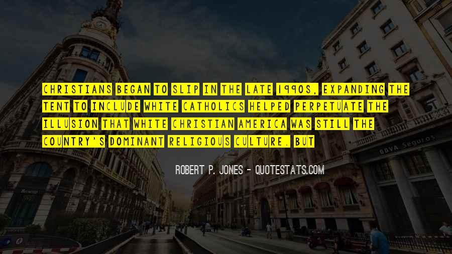 Robert P. Jones Quotes #1762666