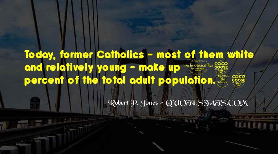 Robert P. Jones Quotes #427234