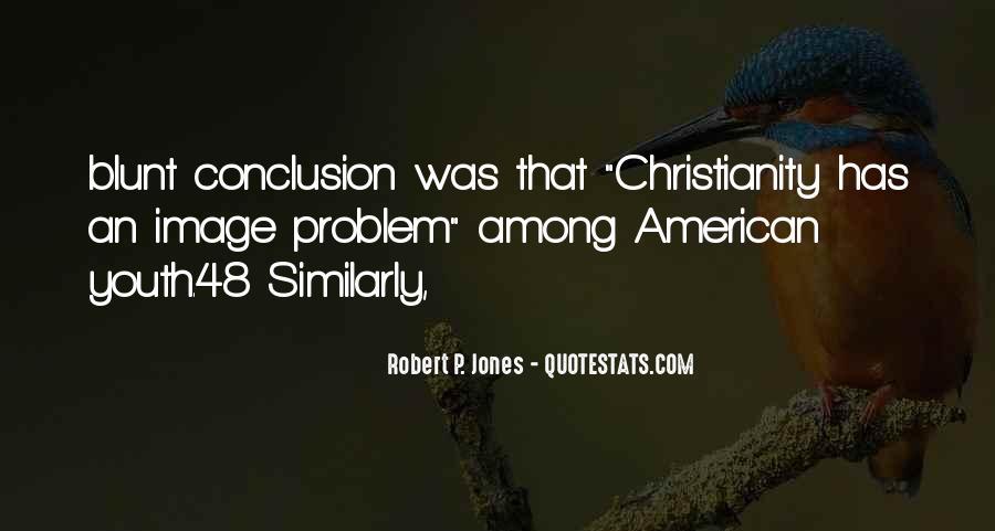 Robert P. Jones Quotes #859321