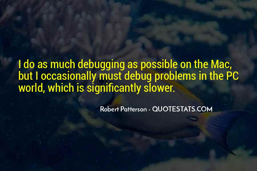 Robert Patterson Quotes #1556785