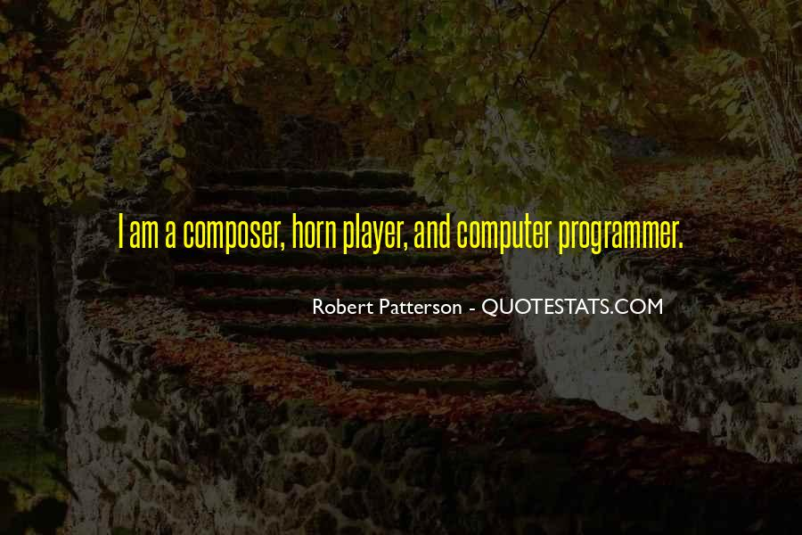 Robert Patterson Quotes #1601869