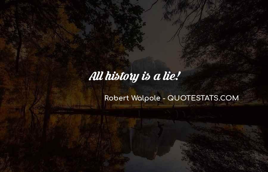 Robert Walpole Quotes #1470572