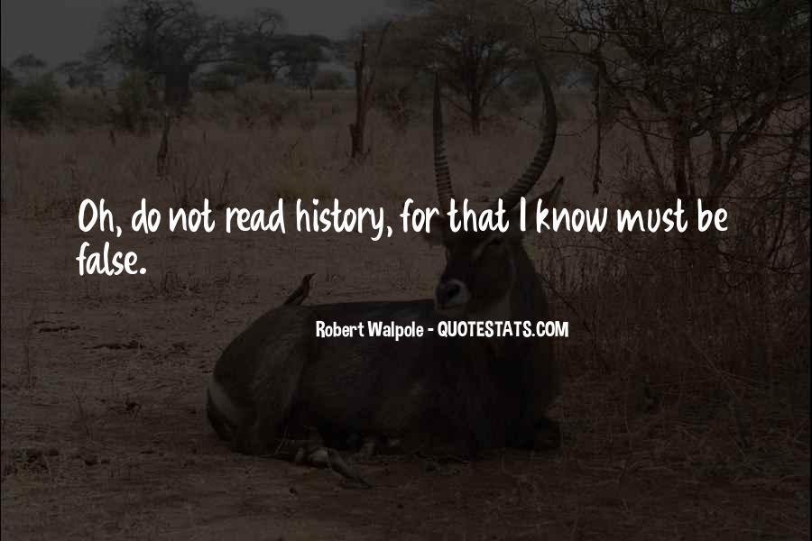 Robert Walpole Quotes #350696