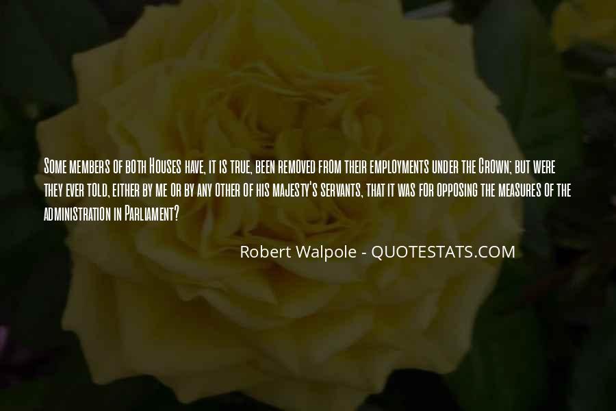 Robert Walpole Quotes #352004