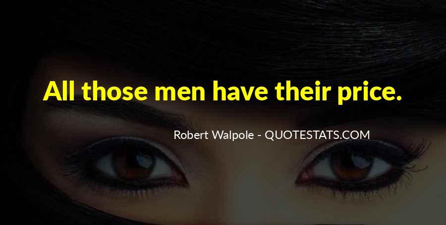 Robert Walpole Quotes #642949