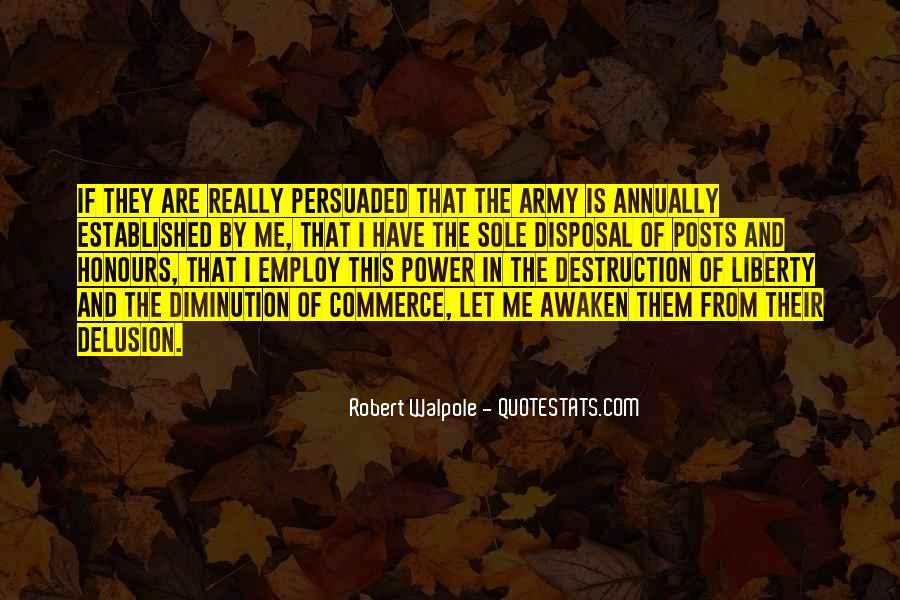 Robert Walpole Quotes #771451