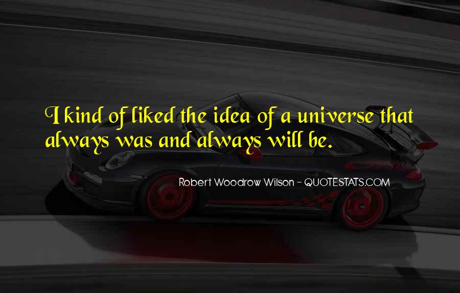 Robert Woodrow Wilson Quotes #10003