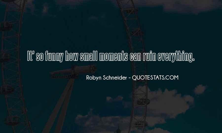 Robyn Schneider Quotes #1858819