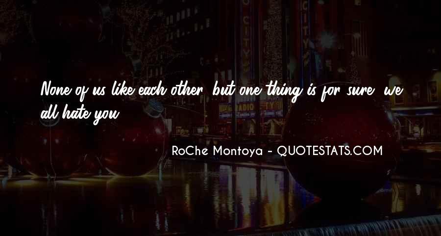 RoChe Montoya Quotes #285527