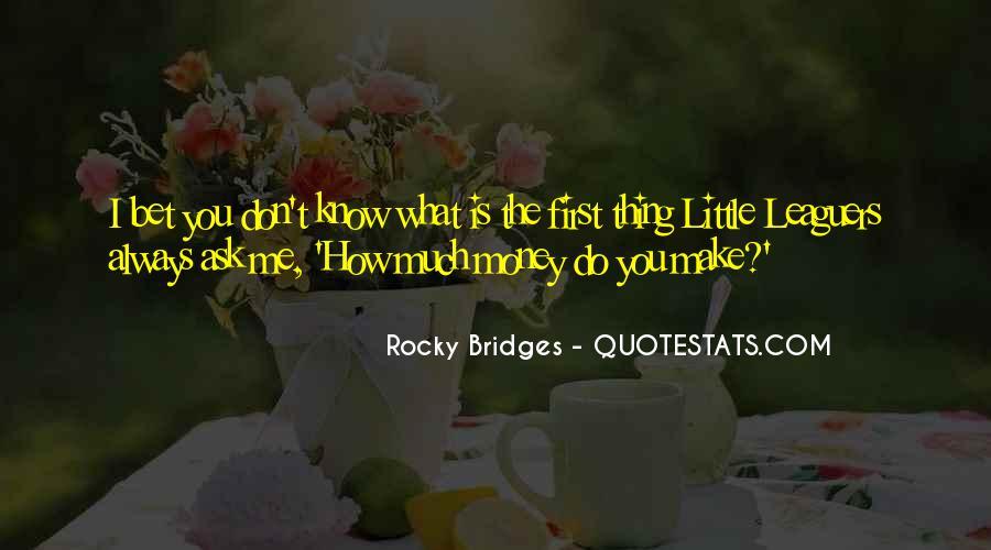 Rocky Bridges Quotes #527496