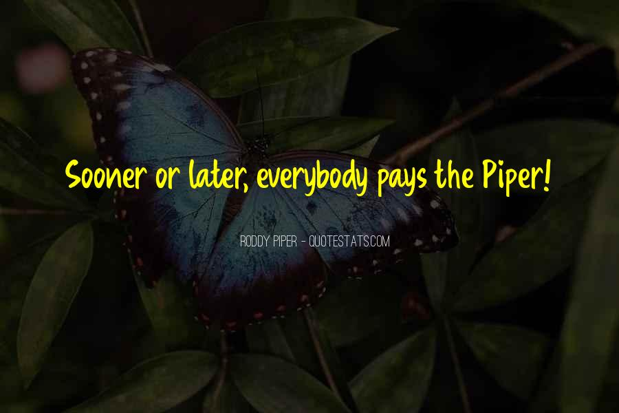 Roddy Piper Quotes #1282507