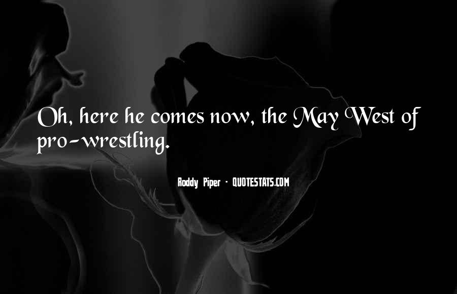 Roddy Piper Quotes #517618