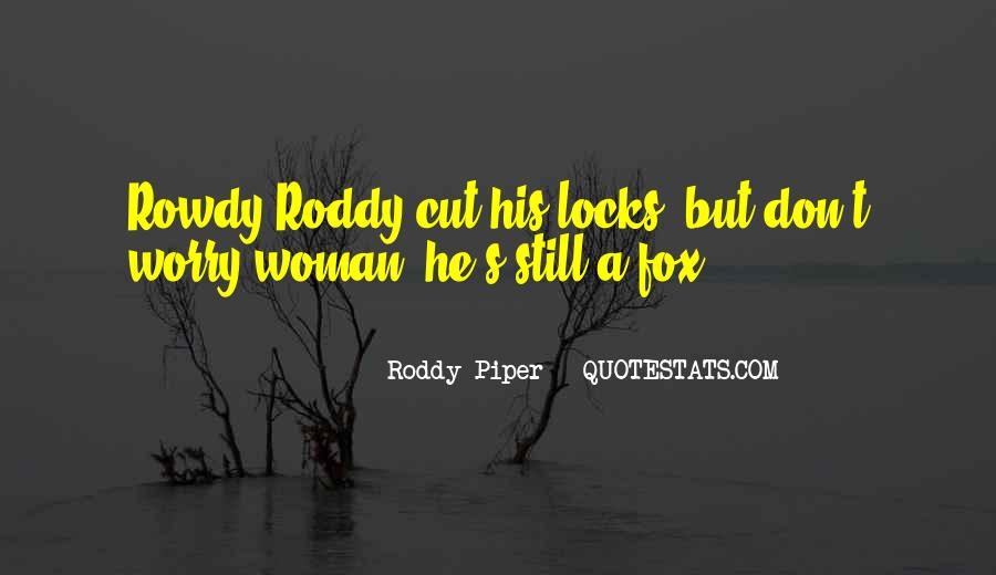 Roddy Piper Quotes #611479