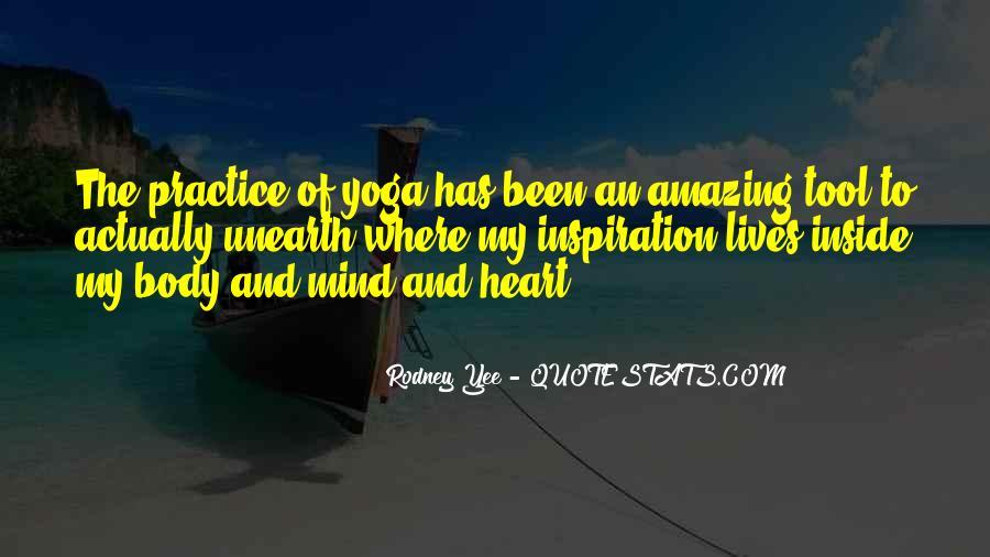 Rodney Yee Quotes #1041788