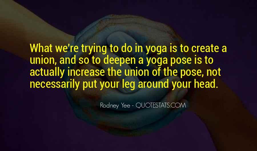 Rodney Yee Quotes #1138814